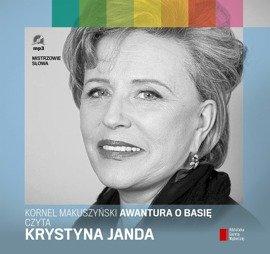"""""""Awantura o Basię"""" Kornel Makuszyński czyta Krystyna Janda"""