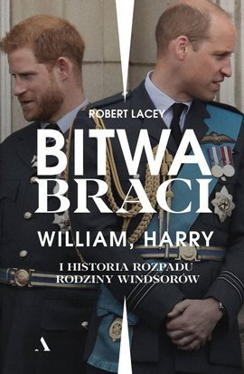 Bitwa braci. William, Harry i historia rozpadu rodziny Windsorów