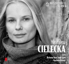 "Charlotte Brontë ""Dziwne losy Jane Eyre"" czyta Magdalena Cielecka"