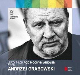 """""""Pod Mocnym Aniołem"""" Jerzy Pilch czyta Andrzej Grabowski"""