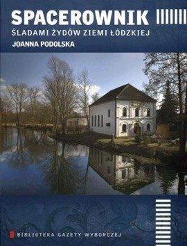 Spacerownik śladami Żydów Ziemi Łódzkiej